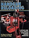 Gun Digest Book of Handgun Reloading, Dean A. Grennell and Wiley M. Clapp, 0873490142