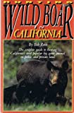 img - for Hunting Wild Boar in California: The Complete Guide to Hunting California's Most Popular Big Game Animal on Public and Private Land - by Bob Robb (Signed Copy) book / textbook / text book