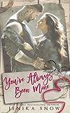 You've Always Been Mine (You're Mine, 2) (Volume 2)
