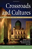 Sources of Crossroads and Cultures, Volume II: Since 1300 : A History of the World's Peoples, Smith, Bonnie G. and Van De Mieroop, Marc, 0312559860
