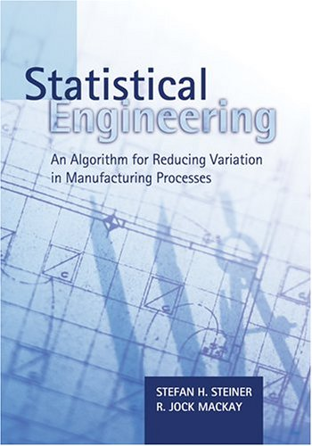 Statistical Engineering: An Algorithm for Reducing Variation in Manufacturing Processes pdf