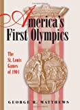 America's First Olympics, George R. Matthews, 0826215882