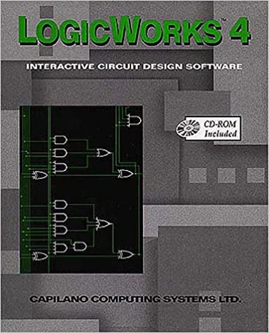 Logicworks 4 Interactive Circuit Design Software For Windows And Macintosh Capilano Computing Systems 9780201326826 Amazon Com Books