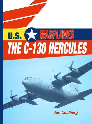 The C-130 Hercules (U.S. Warplanes) (Us Warplanes)