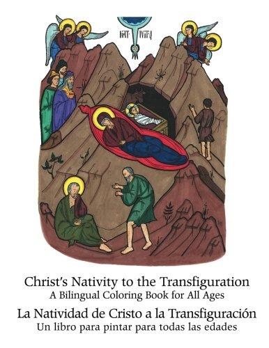 Christ's Nativity to the Transfiguration - La Natividad de Cristo a la Transfiguracion: A Bilingual Coloring Book for All Ages pdf