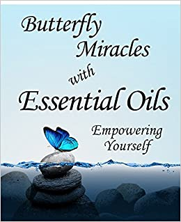 Butterfly Miracles with Essential Oils: LaRee Westover, Megan