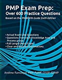 PMP Exam Prep Over 600 Practice Questions: Based on