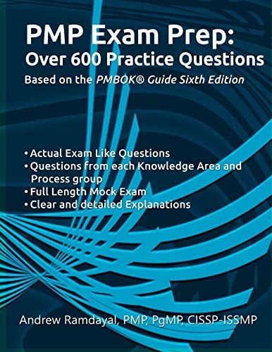 PMP Exam Prep Over 600 Practice Questions: Based on PMBOK Guide 6th Edition