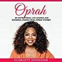 Oprah: 40 Inspirational Life Lessons And Powerful Wisdom From Oprah Winfrey Audiobook by Scarlett Johnson, Entrepreneur Publishing Narrated by Hillary Hawkins