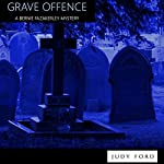 Grave Offence: A Bernie Fazakerley Mystery | Judy Ford