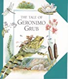 img - for The Tale of Geronimo Grub book / textbook / text book
