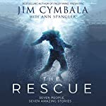 The Rescue: Seven People, Seven Amazing Stories… | Jim Cymbala,Ann Spangler - contributor