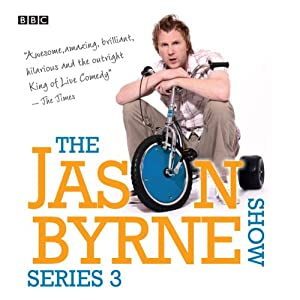 The Jason Byrne Show: Complete Series 3 Radio/TV Program