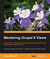Mastering Drupal 8 Views Front Cover