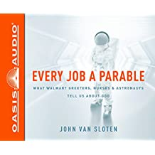 Every Job a Parable (Library Edition): What Walmart Greeters, Nurses, and Astronauts Tell Us About God