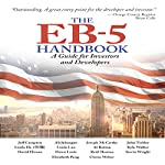 The EB-5 Handbook:  A Guide for Investors and Developers | Al Rattan,Linda He,Kevin Wright,Ali Jahangiri,Linda Lau,Reid Thomas,Jeff Campion,Joseph McCarthy,John Tishler
