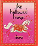 The Hallowed Horse, Demi, 0396089089