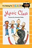 I'm Going to Read® (Level 3): Music Class (I'm Going to Read® Series)