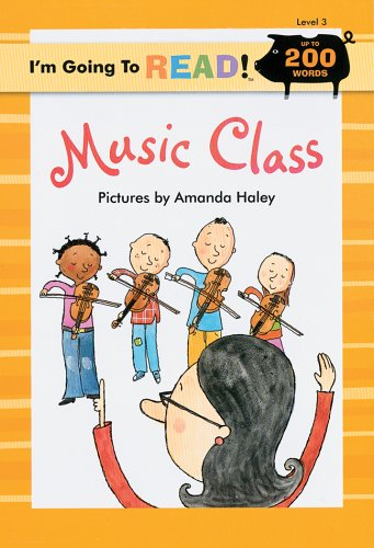 I'm Going to Read® (Level 3): Music Class (I'm Going to Read® Series) by Sterling Publishing Co