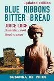 Blue Ribbons, Bitter Bread, Susannah De Vries, 0980621607