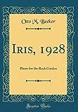 Amazon / Forgotten Books: Iris, 1928 Plants for the Rock Garden Classic Reprint (Otto M Becker)