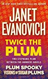 Twice the Plum: Two Stephanie Plum Between the Numbers Novels (Plum Spooky, Visions of Sugar Plums) (A Between the Numbers Novel)