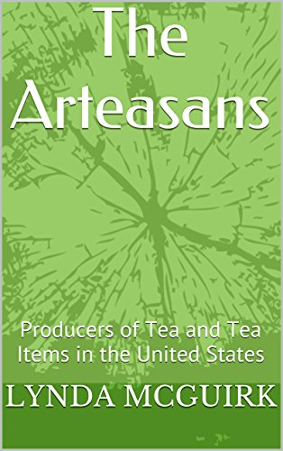 The Arteasans: Producers of Tea and Tea Items in the United States by Lynda McGuirk
