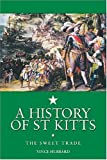 A History of St. Kitts, Vincent K. Hubbard, 0333747607