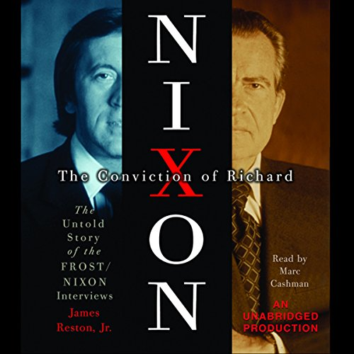 The Conviction of Richard Nixon: The Untold Story of the Frost/Nixon Interviews by Random House Audio
