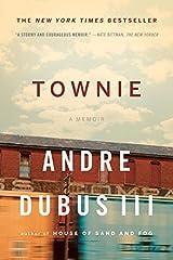 Townie: A Memoir by Andre Dubus III (2012-02-06)