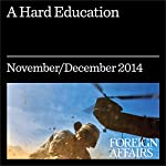 A Hard Education: Learning From Afghanistan and Iraq | Gideo Rose,Jonathan Tepperman