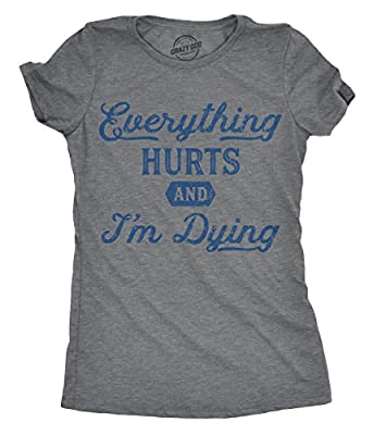 Womens Everything Hurts and Im Dying Tshirt Funny Workout Gym Tee for Ladies Heather Grey
