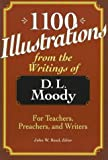 1100 Illustrations from the Writings of D. L. Moody, Dwight Lyman Moody, 0801090229