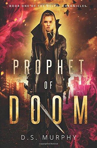 Prophet of Doom: Delphi Chronicles One (Volume 1)