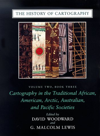Search : The History of Cartography, Volume 2, Book 3: Cartography in the Traditional African, American, Arctic, Australian, and Pacific Societies