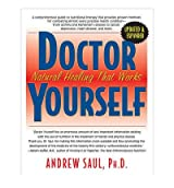 Doctor Yourself: Natural Healing That Works Saul, Andrew W ( Author ) Aug-15-2012 Paperback