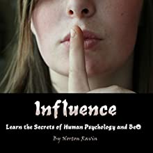 Influence: Learn the Secrets of Human Psychology and Behavior Audiobook by Norton Ravin Narrated by Stephen Low