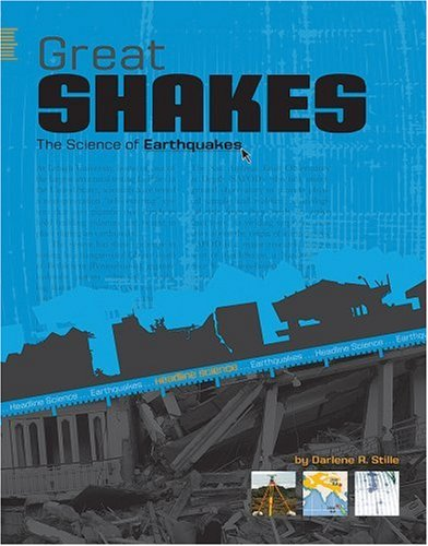 Great Shakes: The Science of Earthquakes (Headline Science)