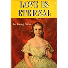 Love Is Eternal: A Novel of Mary Todd and Abraham Lincoln