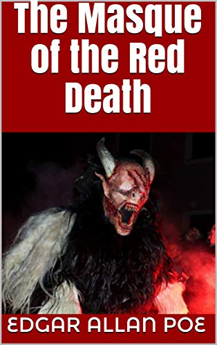 The Masque of the Red Death (Read The Masque Of The Red Death)
