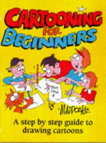 [D0wnl0ad] Cartooning for Beginners: A Step by Step Guide to Drawing Cartoons<br />PDF