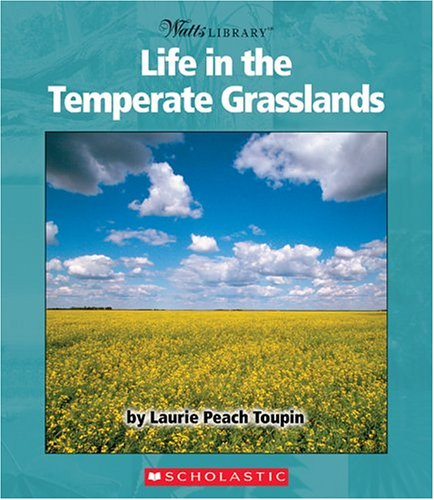 Life In The Temperate Grasslands (Biomes And Habitats)