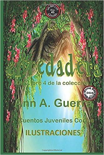 45: Volume 45 Los MIL y un DIAS: Cuentos Juveniles Cortos: Libro 4: Amazon.es: Ms. Ann A. Guerra, Mr. Daniel Guerra: Libros