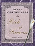 Death Certificates of the Rich and Famous, Gerard H. Reinert, 0965234053