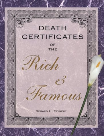 Death Certificates of the Rich and Famous