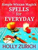 Simple Wiccan Magick Spells for Everyday (English Edition)