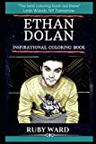Ethan Dolan Inspirational Coloring Book: An Actor and Director, Known for Dolan Twins (2014), Nia (2006) and More Caspar (2012). (Ethan Dolan Books)