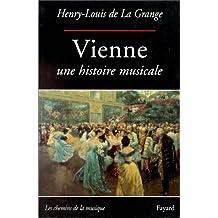 VIENNE UNE HISTOIRE MUSICALE