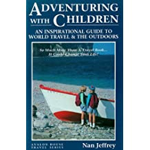 Adventuring with Children: An Inspirational Guide to World Travel & the Outdoors