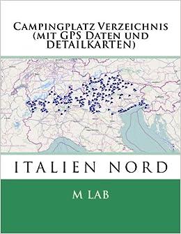 Campingplatz Verzeichnis ITALIEN NORD (mit GPS Daten und DETAILKARTEN)